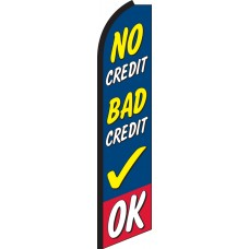 No Credit Bad Credit OK Swooper Feather Flag
